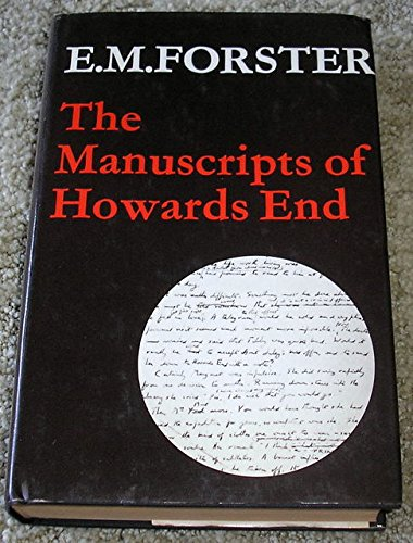 THE MANUSCRIPTS OF HOWARDS END.: FORSTER, E. M.,