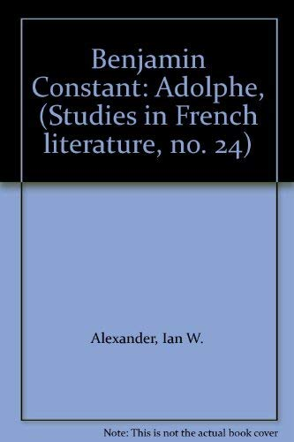 """9780713157185: Benjamin Constant's """"Adolphe"""" (Study in French Literature)"""
