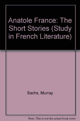 9780713157543: Anatole France: The Short Stories (Study in French Literature)
