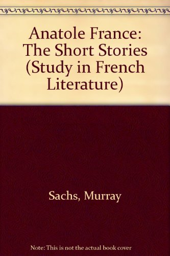 9780713157550: Anatole France: The Short Stories (Study in French Literature)