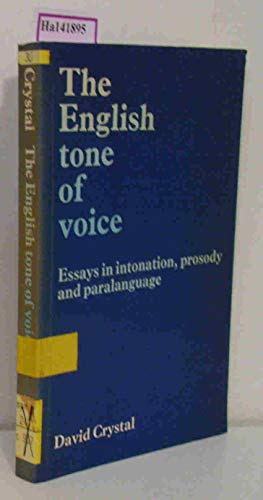 9780713158021: English Tone of Voice: Essays in Intonation, Prosody and Paralanguage