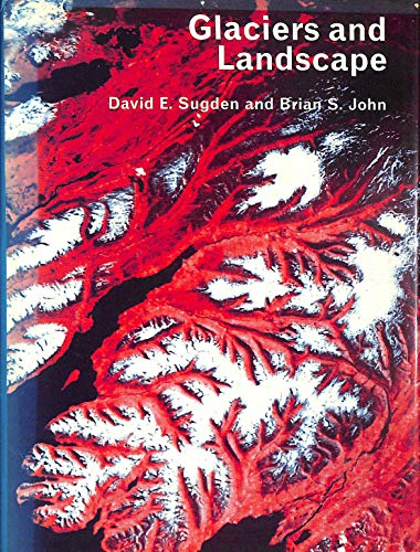 9780713158403: Glaciers and Landscape: A Geomorphological Approach