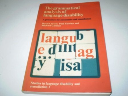 9780713158434: The Grammatical Analysis of Language Disability: A Procedure for Assessment and Remediation (Studies in language disability & remediation)