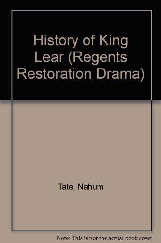 9780713158625: History of King Lear (Regents Restoration Drama)