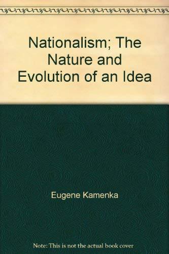 Nationalism: The Nature and Evolution of an: kamenka, E (ed)