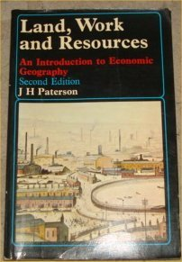 Land, Work and Resources: Introduction to Economic: Paterson, J.H.