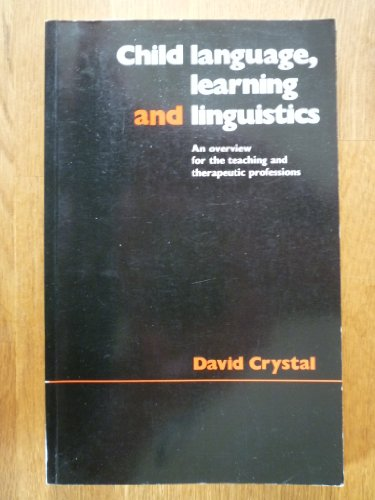 9780713158915: Child Language, Learning and Linguistics: An Overview for the Teaching and Therapeutic Professions