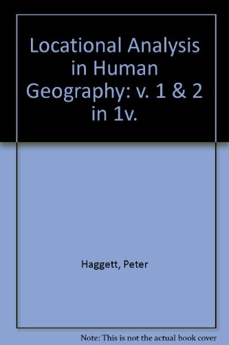 9780713158991: Locational Analysis in Human Geography: v. 1 & 2 in 1v.
