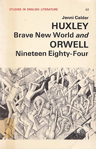 9780713159202: Huxley and Orwell:Brave New World and Nineteen Eighty Four (Study in English Literature)