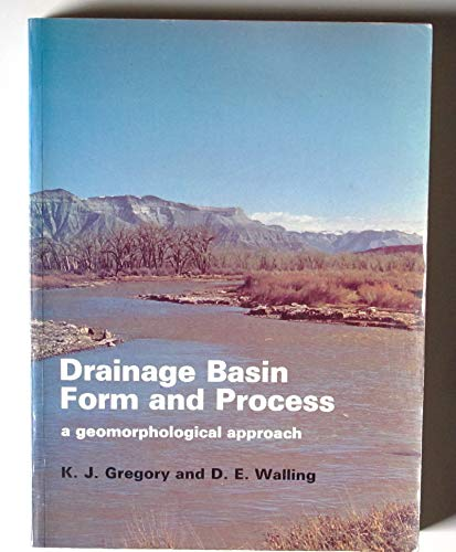 Drainage Basin Form and Process: A Geomorphological: Gregory, K.J. &
