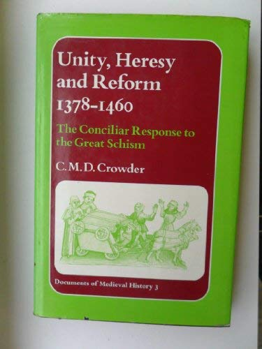 9780713159417: Unity, Heresy and Reform, 1378-1460: Conciliar Response to the Great Schism (Documents of Mediaeval History)
