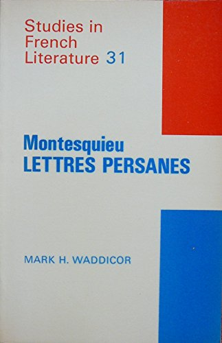 Montesquieu, Lettres persanes (Studies in French literature: Waddicor, Mark H