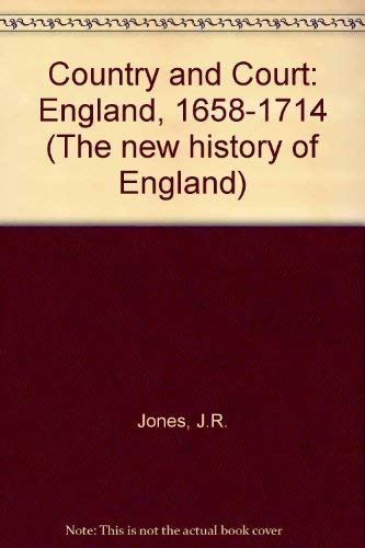 9780713161038: Country and Court: England, 1658-1714 (The New history of England)