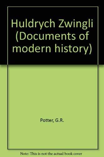 9780713161052: Huldrych Zwingli (Documents of modern history)