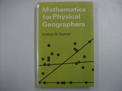 Mathematics for Physical Geographers: Summer, Graham N.