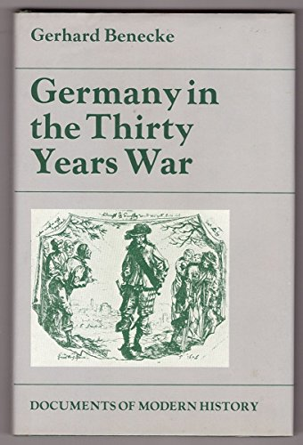Germany in the Thirty Years War (Documents: Benecke, Gerhard