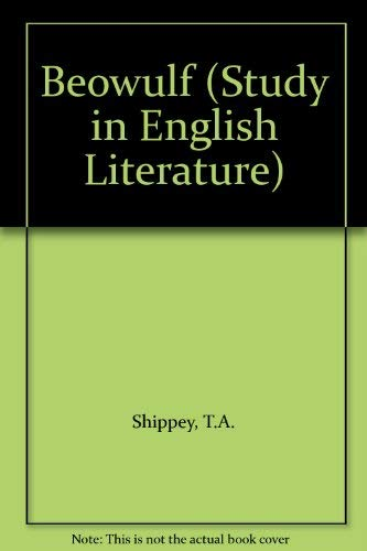 """Beowulf"" (Study in English Literature) (0713161477) by T. A. Shippey"