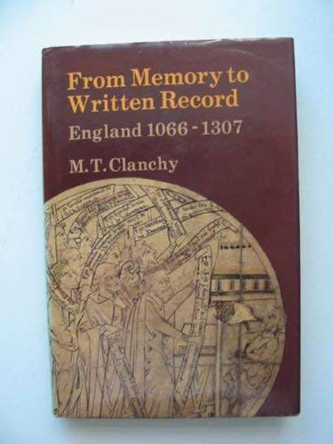 From Memory to Written Record: England, 1066-1307: Clanchy, Michael T.