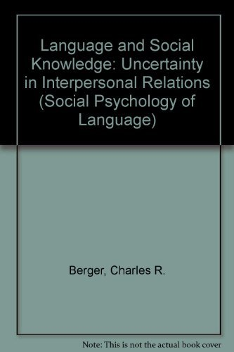 9780713161960: Language and Social Knowledge: Uncertainty in Interpersonal Relations (Social Psychology of Language)