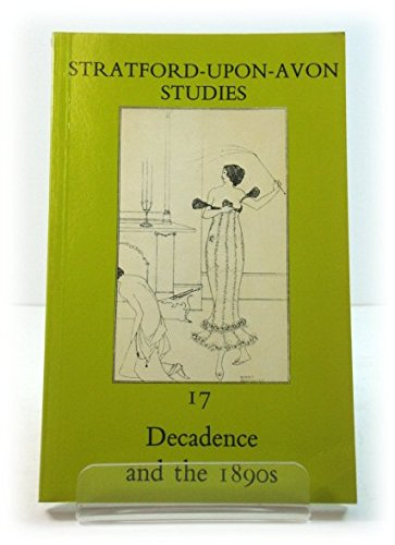 9780713162097: Decadence and the 1890's (Stratford-upon-Avon studies)