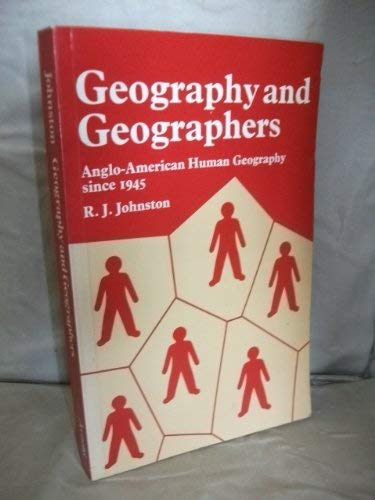 9780713162387: Geography and Geographers: Anglo-American Human Geography Since 1945