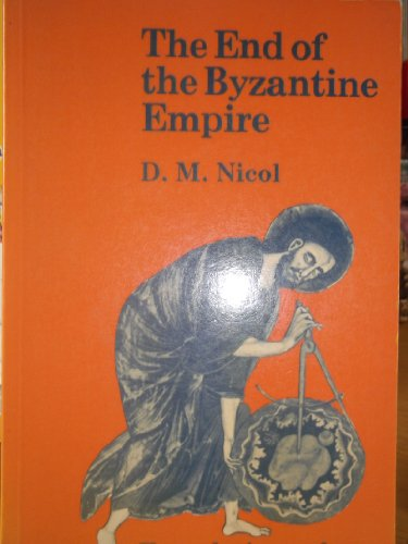 9780713162509: The end of the Byzantine Empire (Foundations of medieval history)