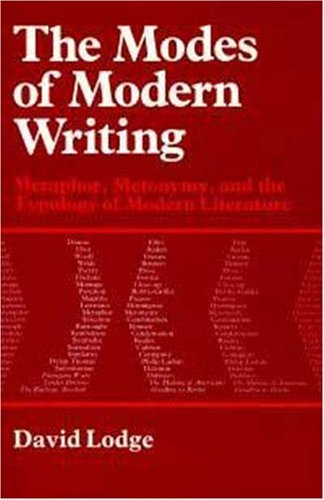 9780713162585: The Modes of Modern Writing: Metaphor, Metonymy, and the Typology of Modern Literature (Bloomsbury Revelations)