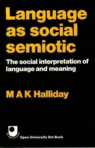 Language as social semiotic: the social interpretation: Halliday, M. A.