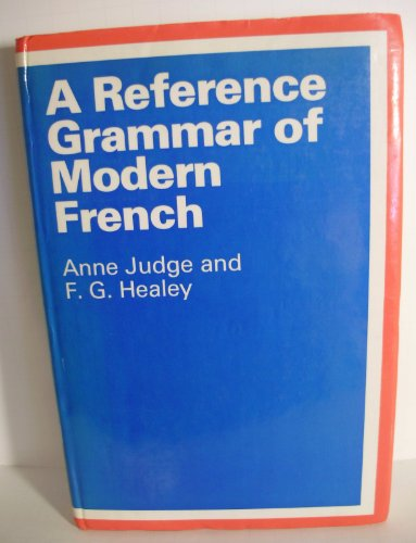 Reference Grammar of Modern French: Anne Judge, Frank