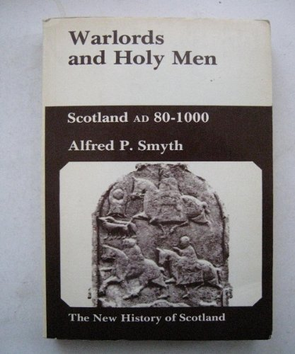 9780713163056: Warlords and Holy Men: v1 (The New history of Scotland)