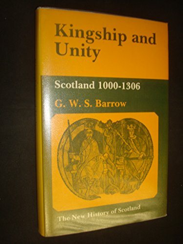 9780713163063: Kingship and Unity: Scotland, 1000-1306