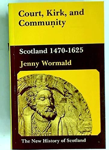 9780713163117: Court, Kirk, and Community: Scotland, 1470-1625