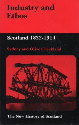 Industry and ethos: Scotland, 1832-1914 (The New history of Scotland) (9780713163179) by S. G Checkland