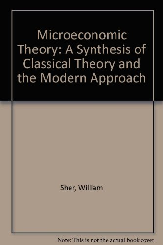 9780713163384: Microeconomic Theory: A Synthesis of Classical Theory and the Modern Approach