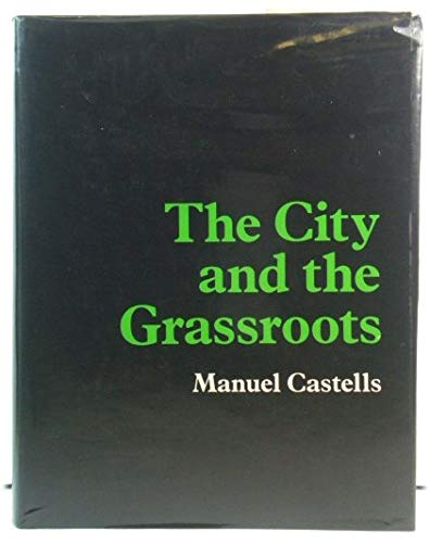 9780713163704: The City and the Grassroots: Cross-cultural Theory of Urban Social Movements