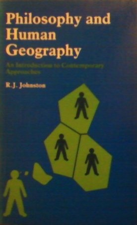 9780713163858: Philosophy and Human Geography: An Introduction to Contemporary Approaches