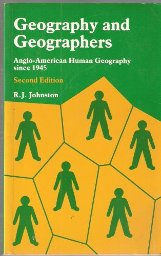 9780713163872: Geography and Geographers: Anglo-American Human Geography Since 1945