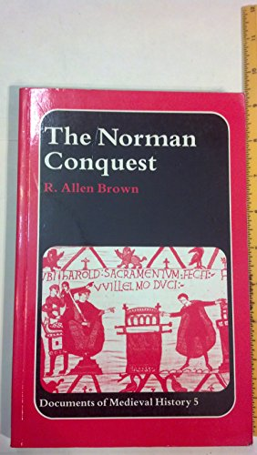The Norman Conquests (Documents of Mediaeval History): R.Allen Brown