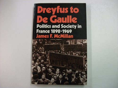 9780713164077: Dreyfus to De Gaulle: Politics and Society in France, 1898-1969