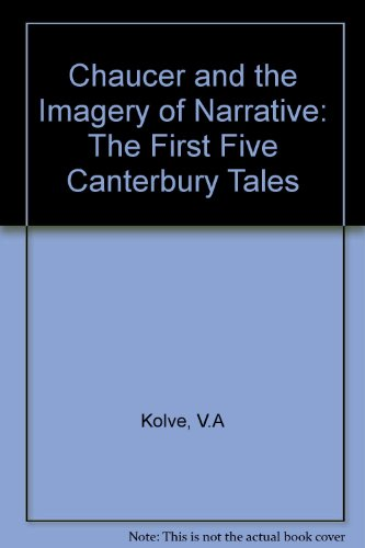 9780713164121: Chaucer and the Imagery of Narrative: The First Five Canterbury Tales
