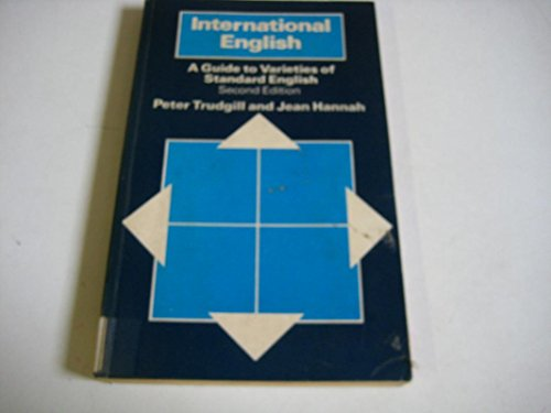 International English: A Guide to Varieties of Standard English (Second Edition): Peter Trudgill ...