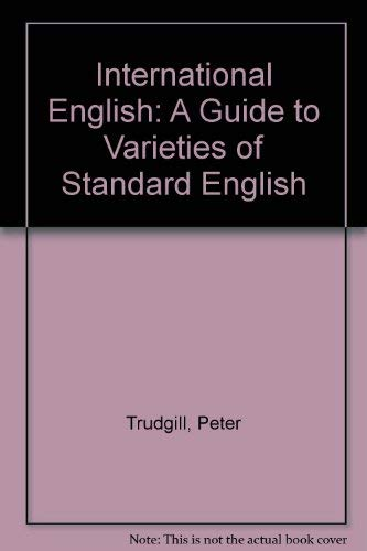 9780713164411: International English: A Guide to Varieties of Standard English
