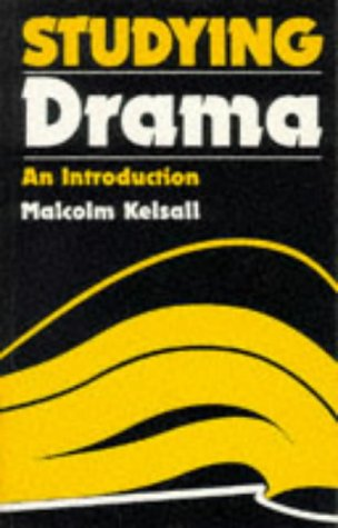Studying Drama: An Introduction: Kelsall, Malcolm
