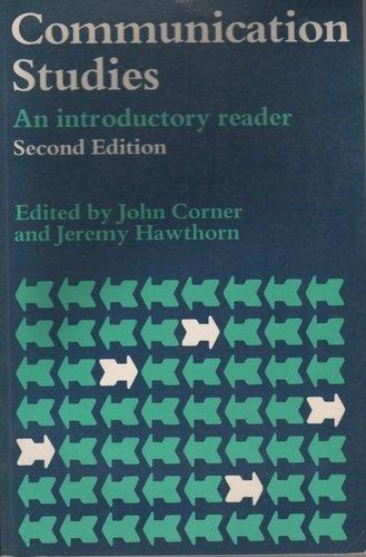 Communication Studies: An Introductory Reader: Corner, John; Hawthorn,