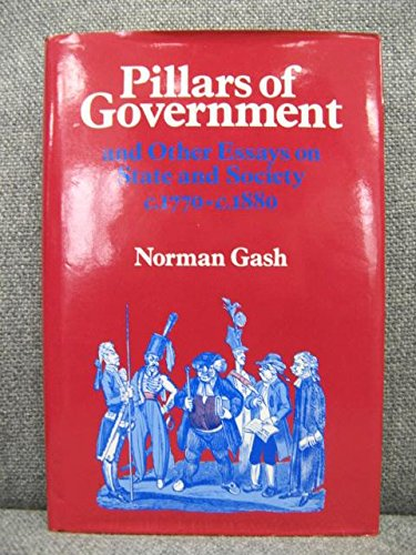 9780713164633: Pillars of Government: And Other Essays on State and Society C.1770-C.1880