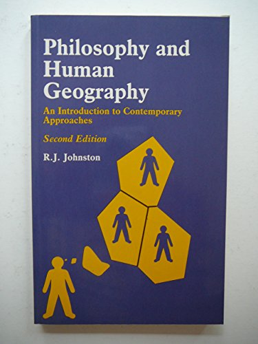 9780713164909: Philosophy and Human Geography: An Introduction to Contemporary Approaches