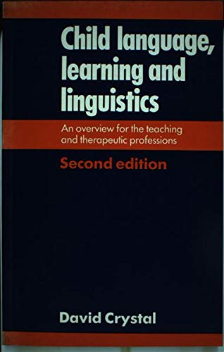9780713164923: Child language, learning, and linguistics: An overview for the teaching and therapeutic professions