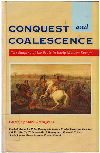 9780713165630: Conquest and Coalescence: The Shaping of the State in Early Modern Europe