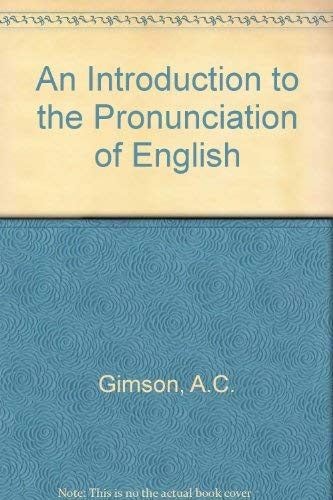 9780713165944: An Introduction to the Pronunciation of English