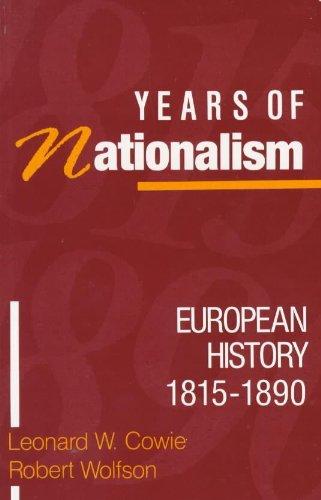 Years of Nationalism: European History, 1815-1890: Cowie, Leonard W.,